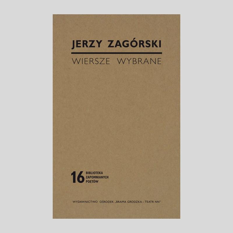 Jerzy Zagórski Wiersze Wybrane Wydawnictwo Teatr Nn
