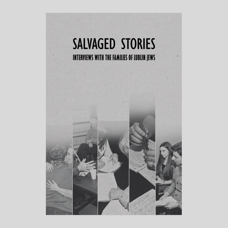 """Salvaged Stories. Interviews with the Families of Lublin Jews"""