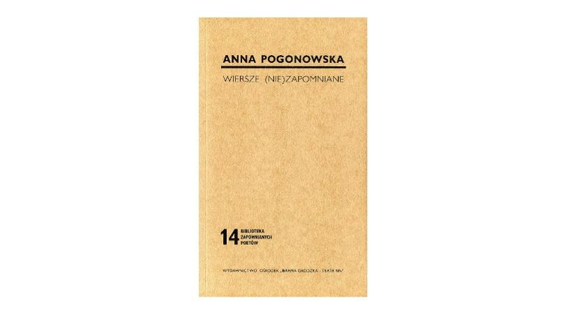 Pogonowska Anna Wiersze Niezapomniane