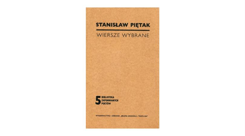 Piętak Stanisław Wiersze Wybrane Wydawnictwo Teatr Nn