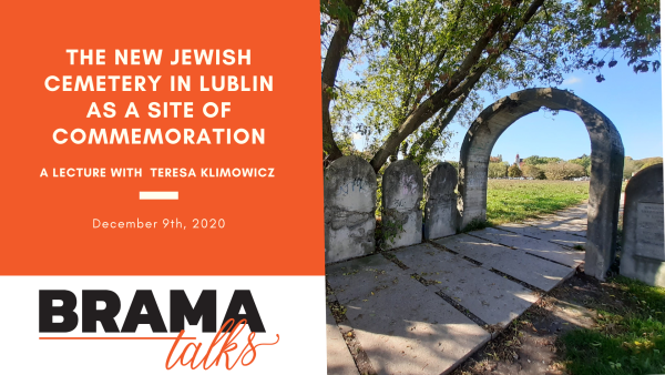 Brama Talks: The New Jewish Cemetery in Lublin as a Site of Commemoration