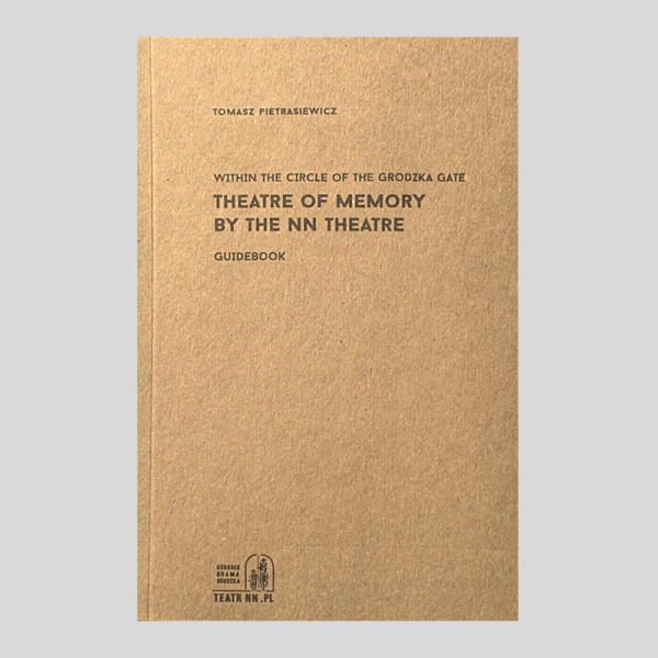 "Tomasz Pietrasiewicz ""Theatre of memory by the NN Theatre"""