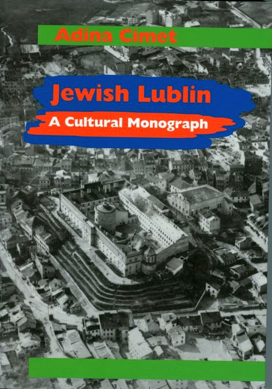 "Cover of Cimet A., ""Jewish Lublin. A cultural monograph"", Lublin 2009."